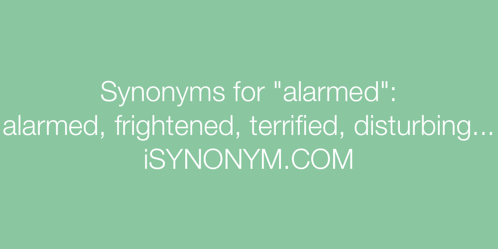 Synonyms alarmed