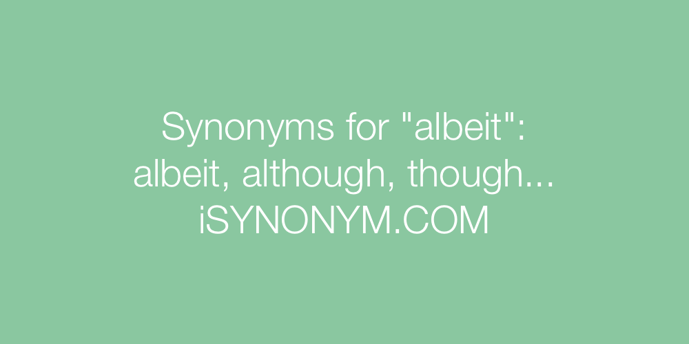 Synonyms albeit