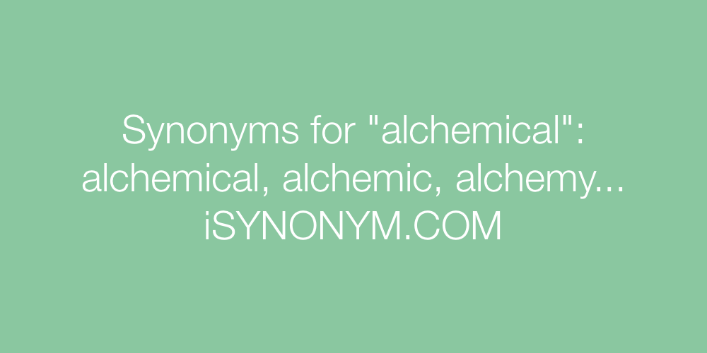 Synonyms alchemical