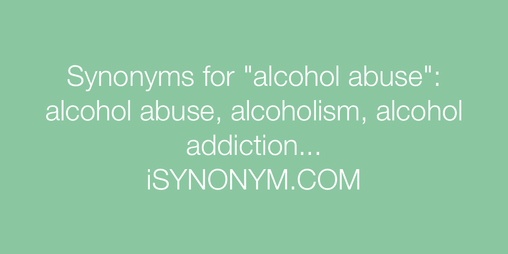Synonyms alcohol abuse