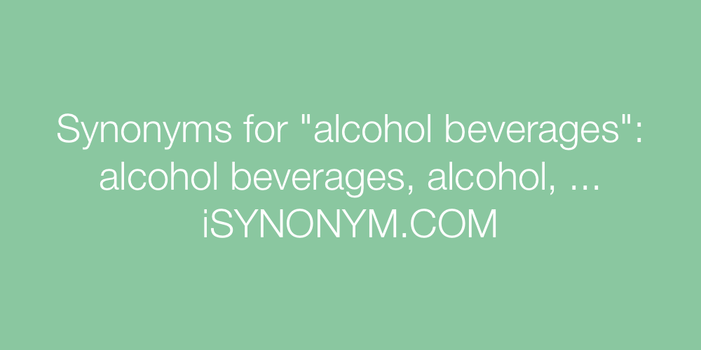 Synonyms alcohol beverages