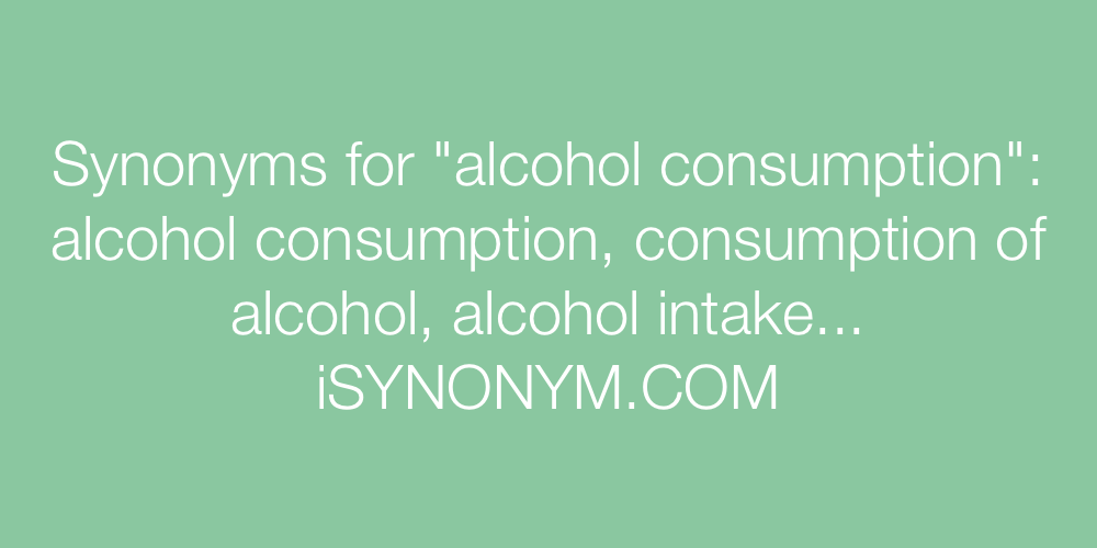 Synonyms alcohol consumption