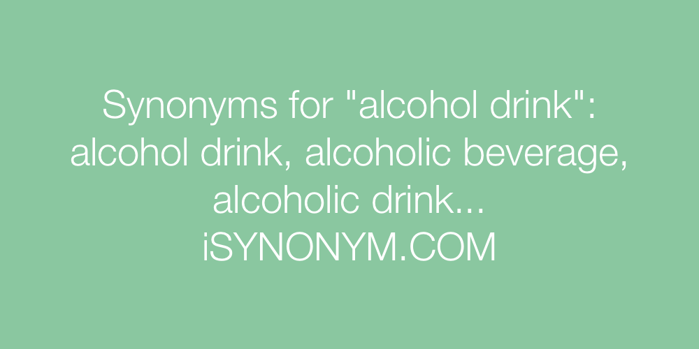 Synonyms alcohol drink