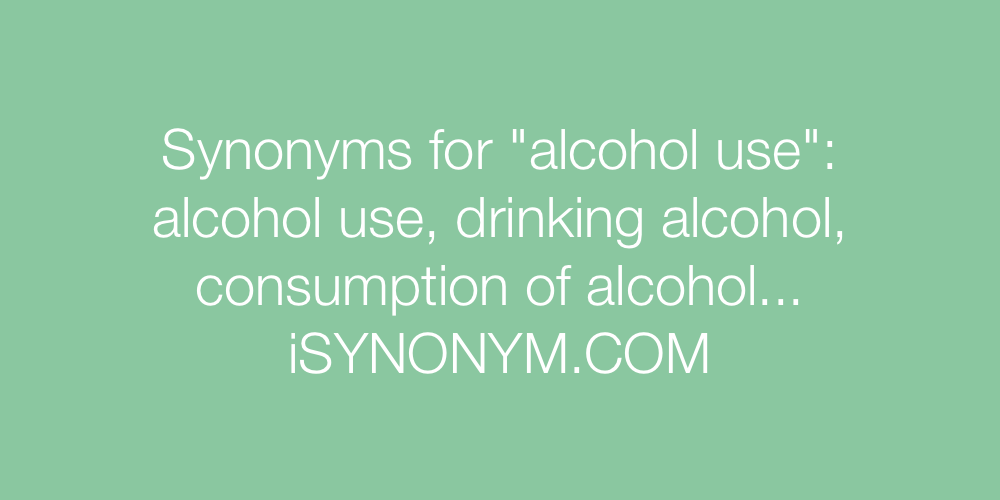 Synonyms alcohol use