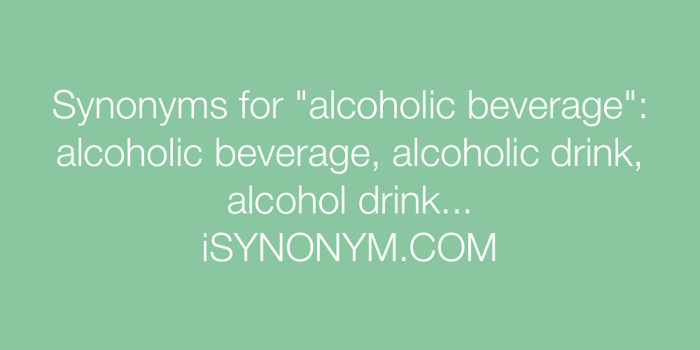 Synonyms alcoholic beverage