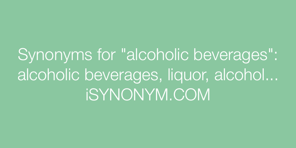 Synonyms alcoholic beverages