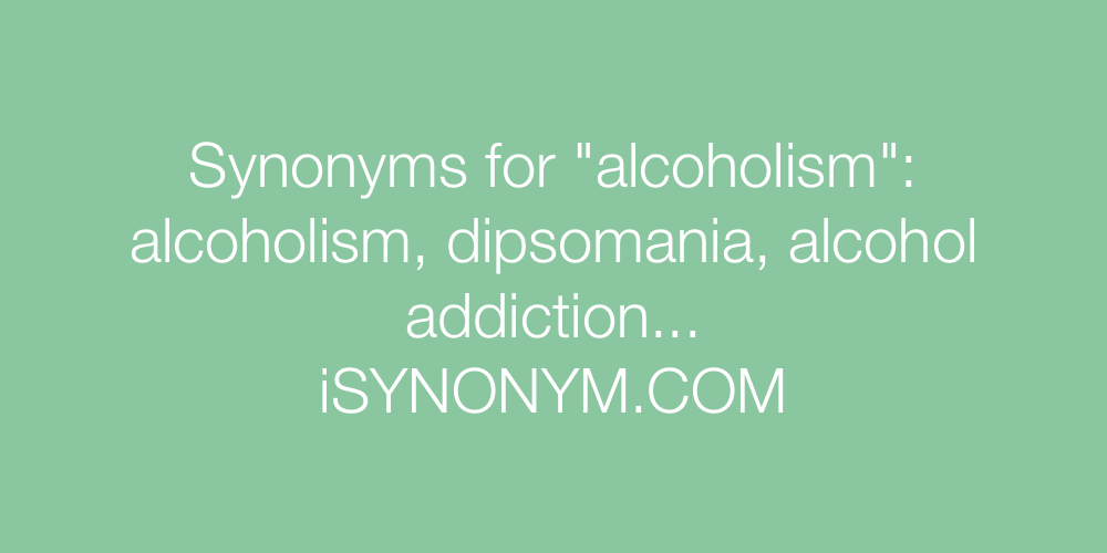 Synonyms alcoholism