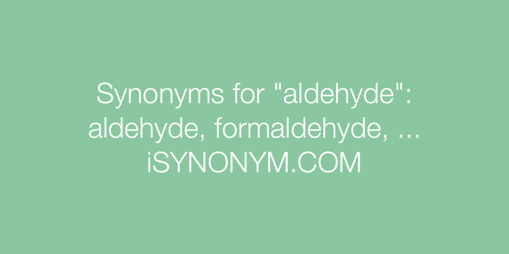 Synonyms aldehyde