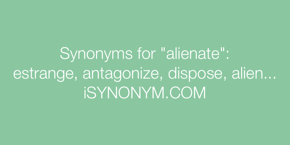 Synonyms alienate