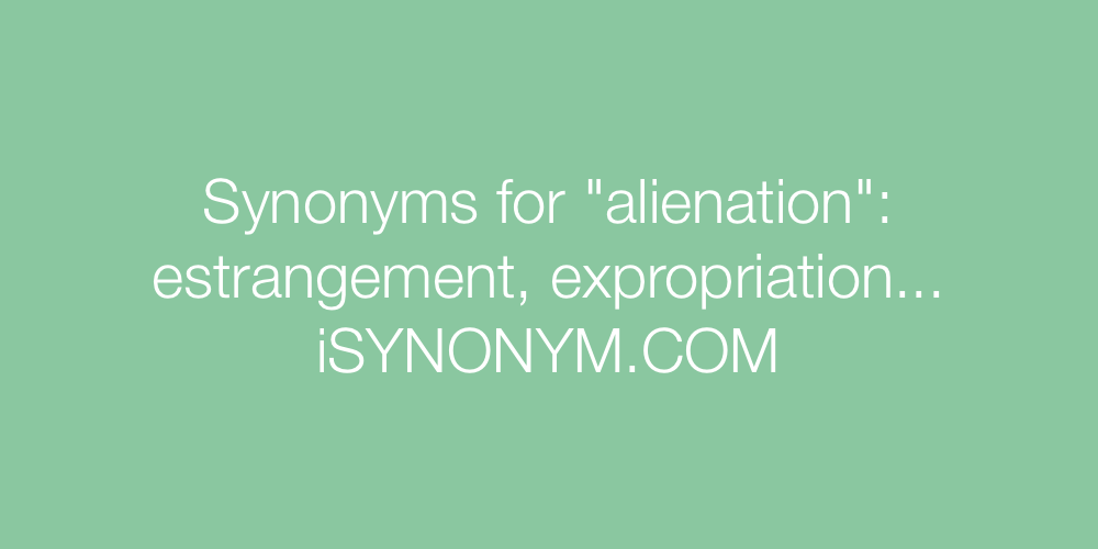 Synonyms alienation
