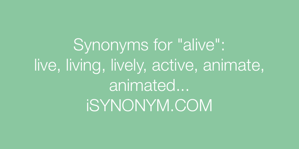 Synonyms alive