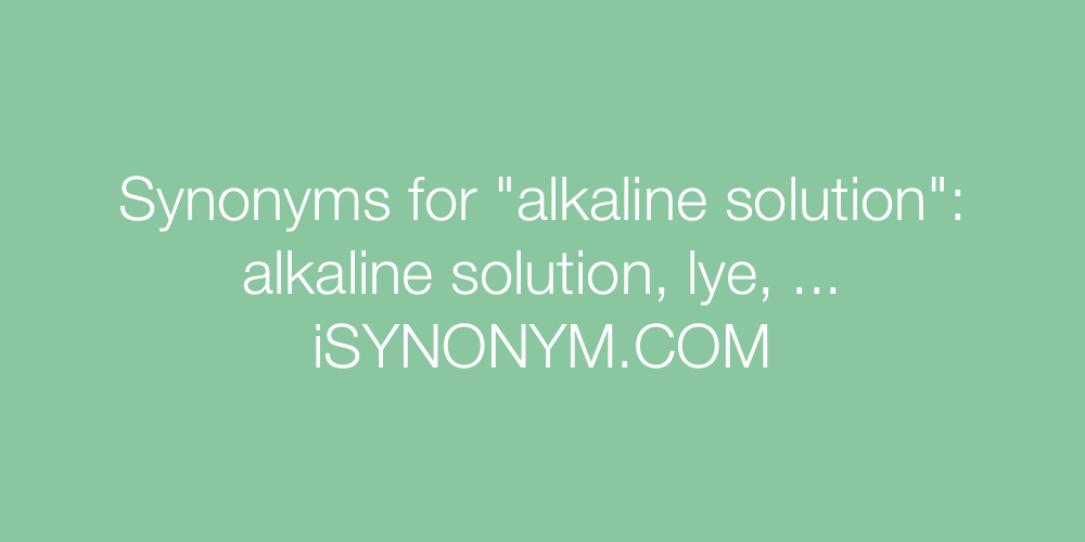 Synonyms alkaline solution