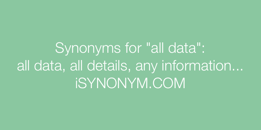Synonyms all data