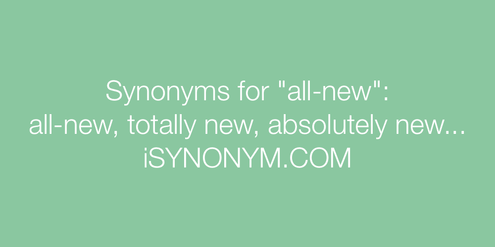 Synonyms all-new