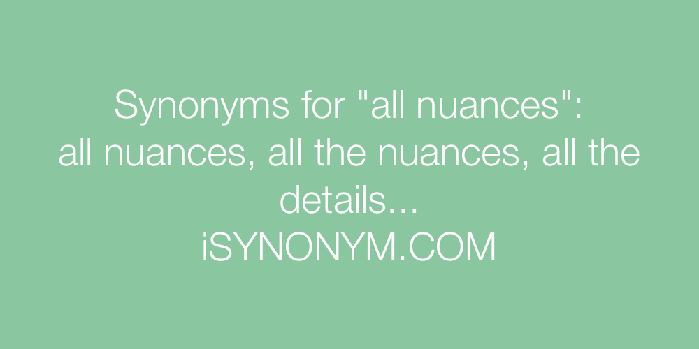 Synonyms all nuances