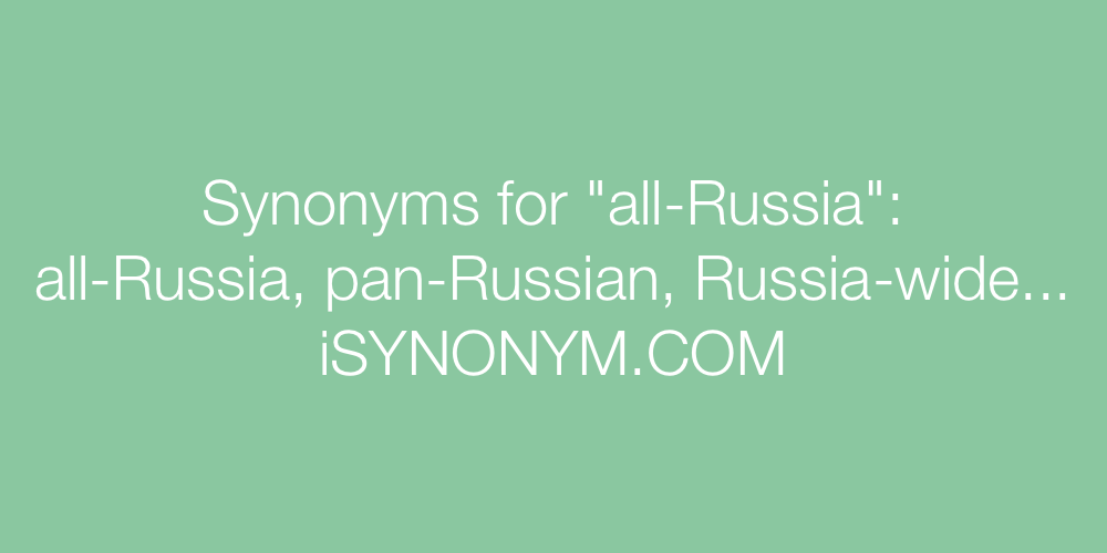 Synonyms all-Russia