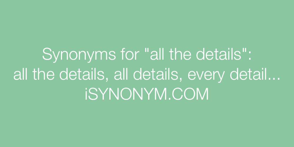 Synonyms all the details