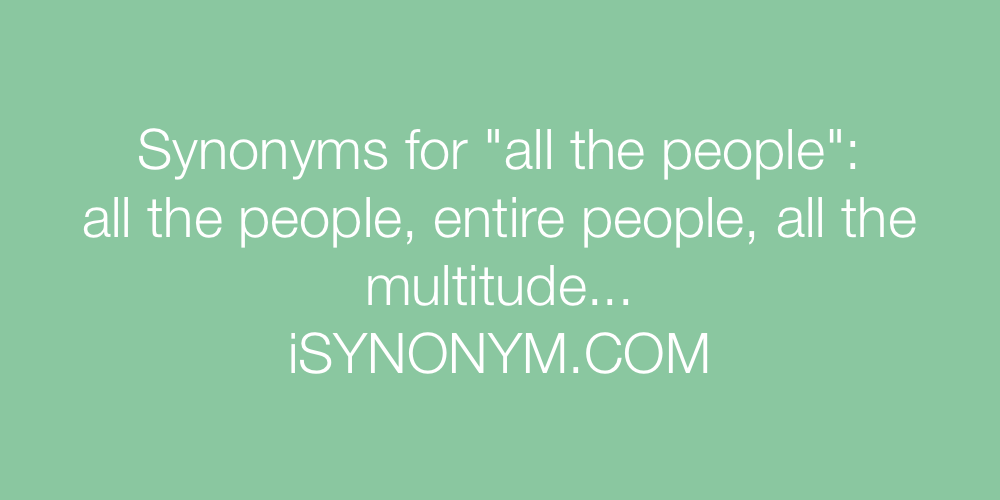 Synonyms all the people
