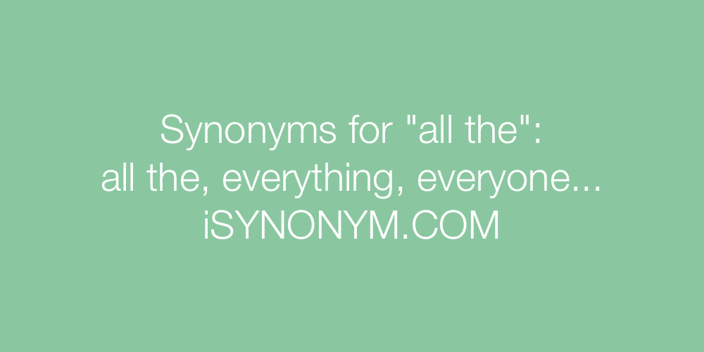 Synonyms all the