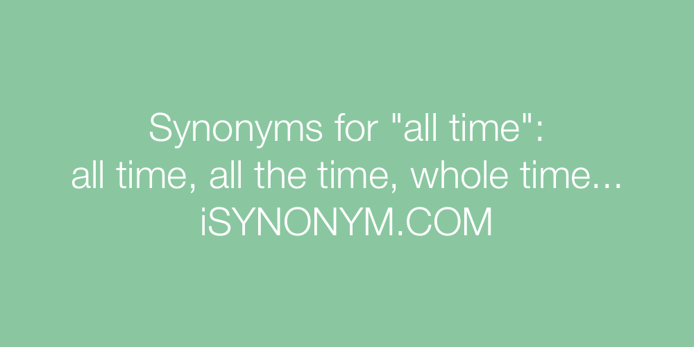 Synonyms all time