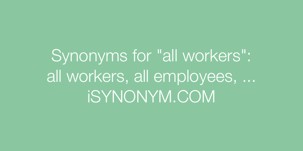 Synonyms all workers