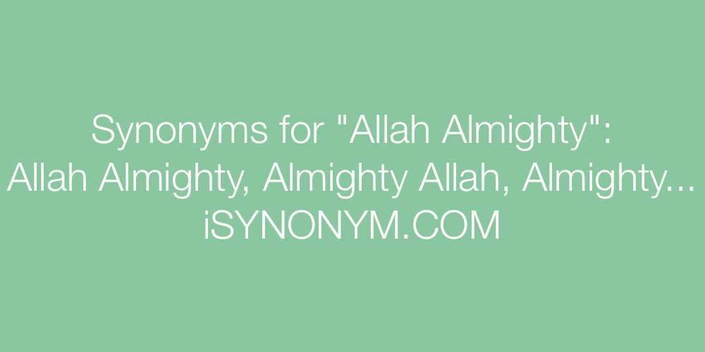 Synonyms Allah Almighty