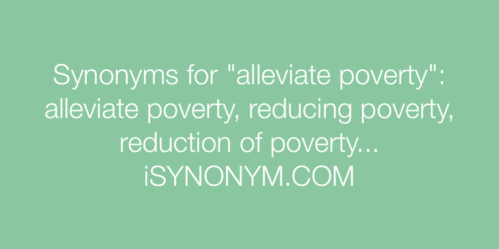 Synonyms alleviate poverty