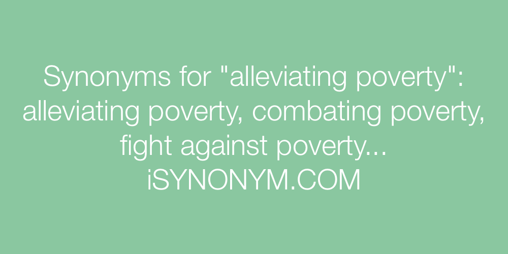 Synonyms alleviating poverty