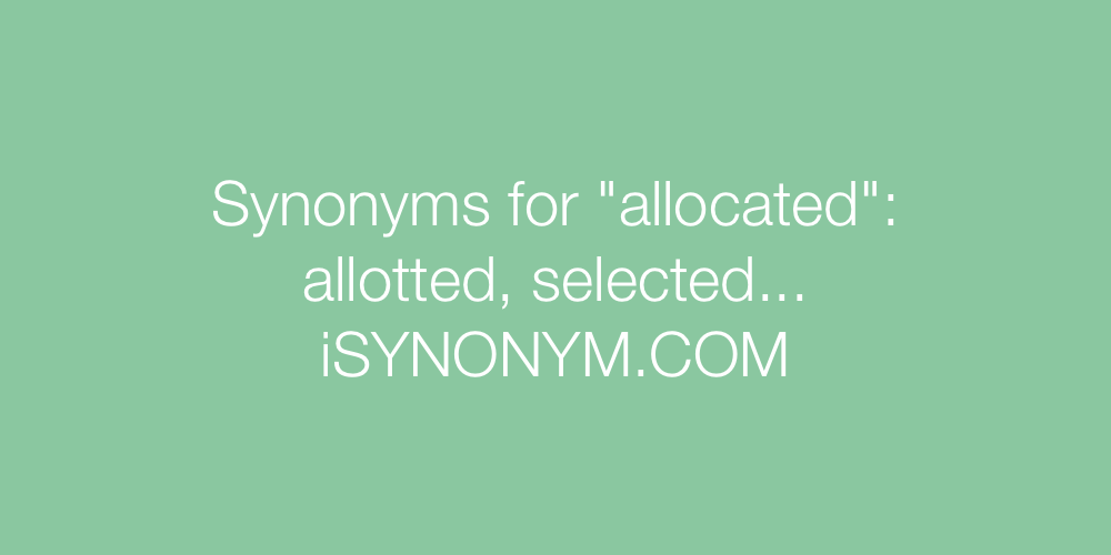 Synonyms allocated