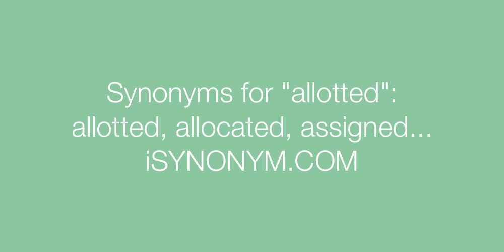 Synonyms allotted