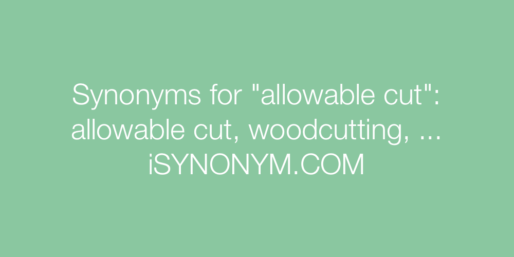 Synonyms allowable cut