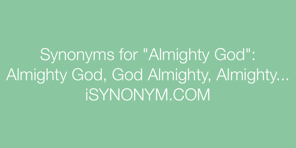 Synonyms Almighty God