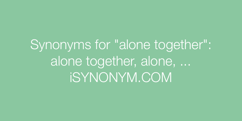 Synonyms alone together