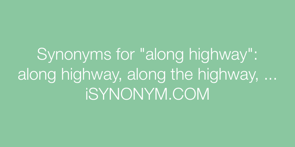 Synonyms along highway