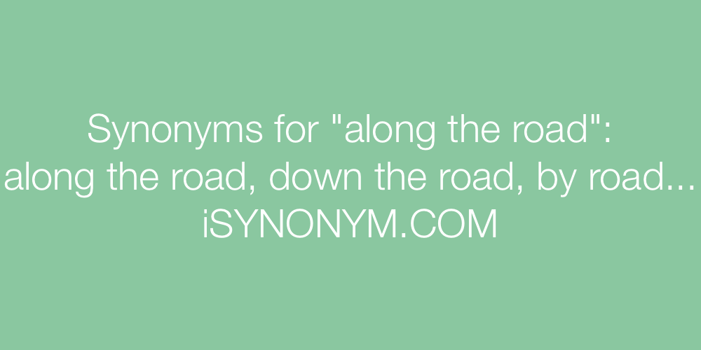 Synonyms along the road