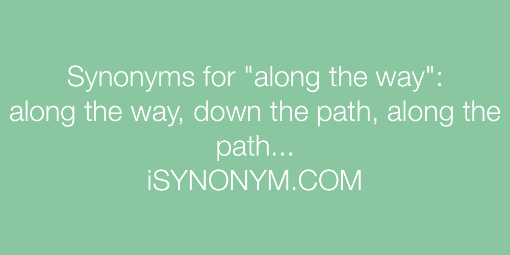 Synonyms along the way