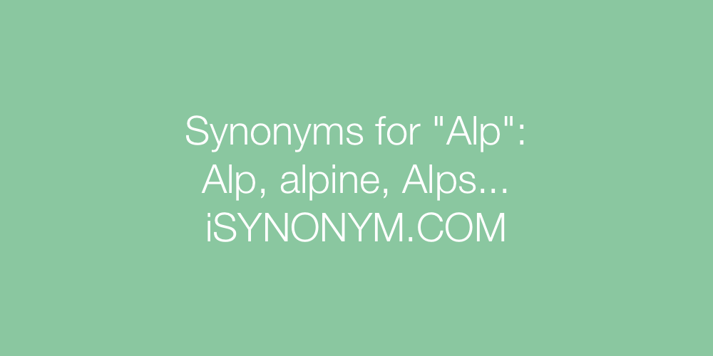 Synonyms Alp