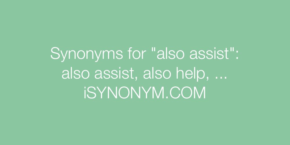 Synonyms also assist