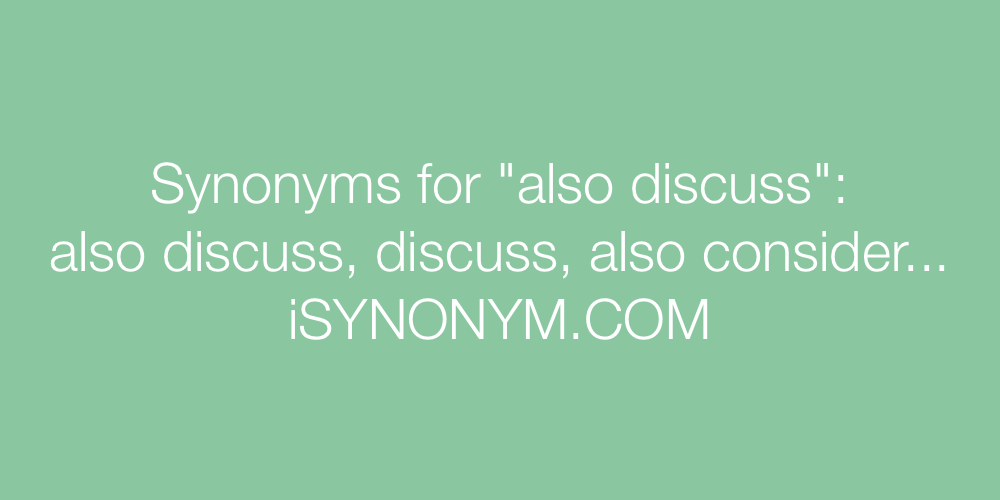 Synonyms also discuss