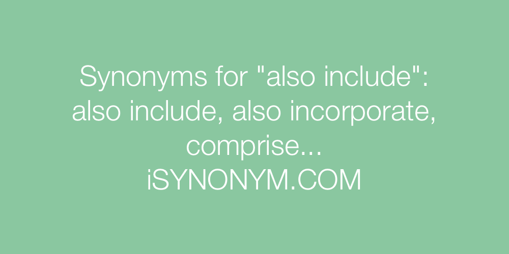 Synonyms also include
