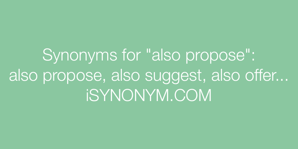 Synonyms also propose