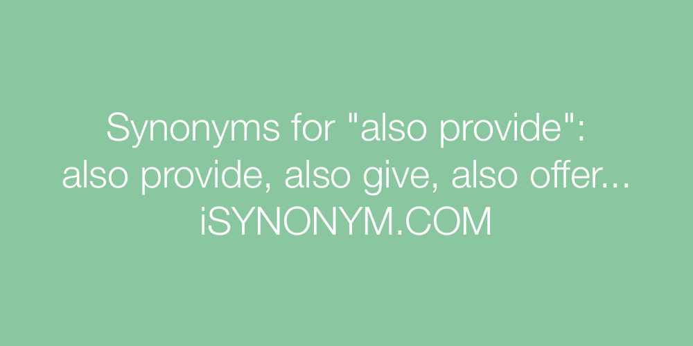 Synonyms also provide