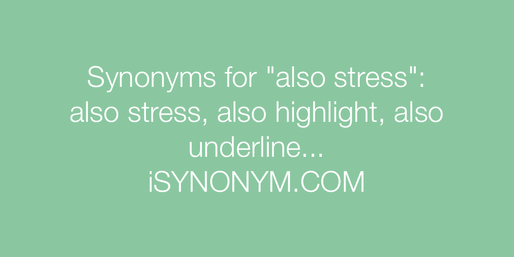 Synonyms also stress