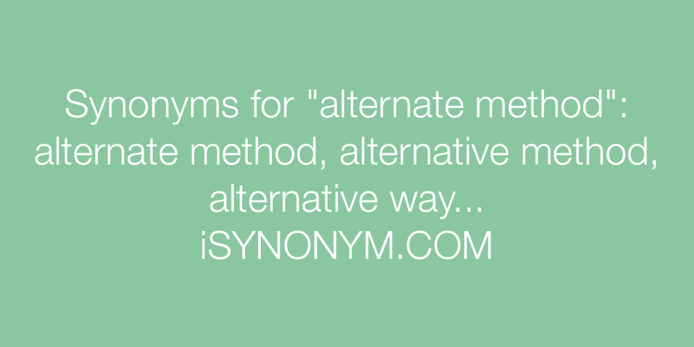 Synonyms alternate method