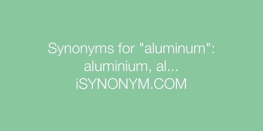 Synonyms aluminum