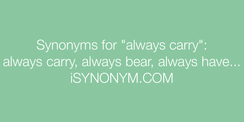 Synonyms always carry