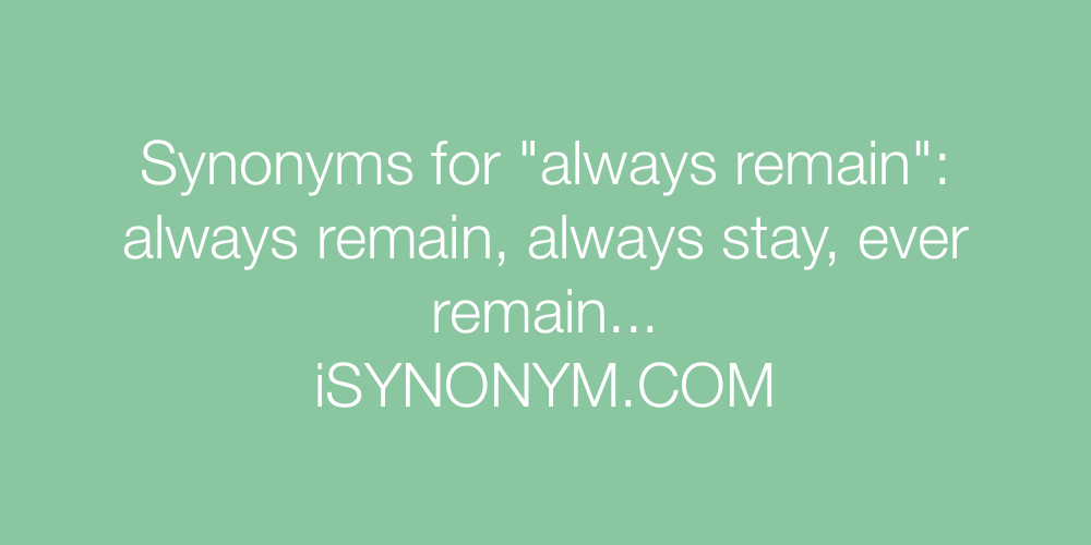 Synonyms always remain