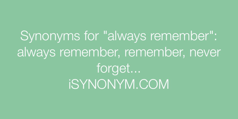 Synonyms always remember