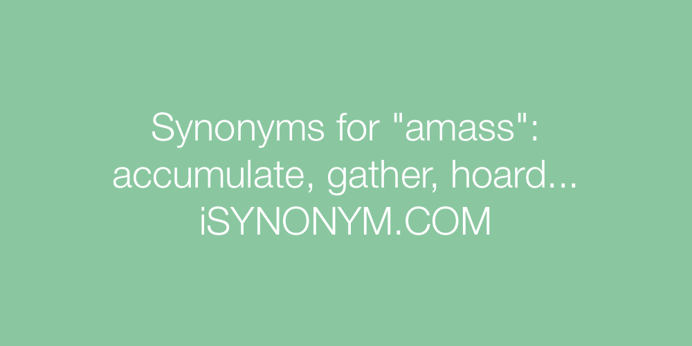 Synonyms amass