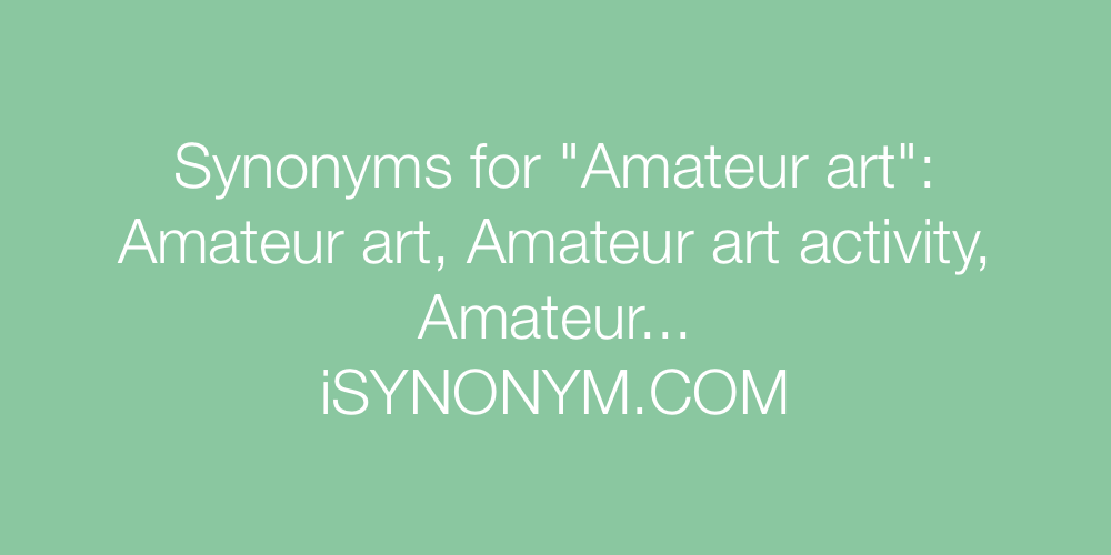 Synonyms Amateur art